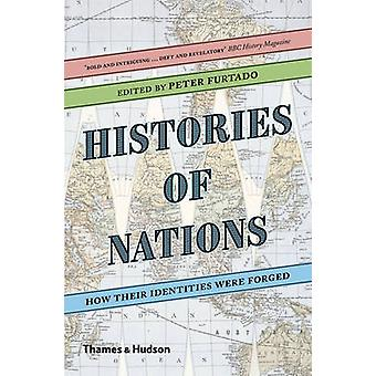 Histories of Nations - How Their Identities Were Forged by Peter Furta