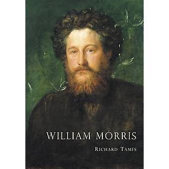 William Morris - An Illustrated Life of William Morris - 1834-1896 (2n