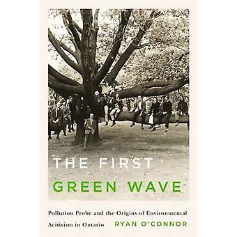 The First Green Wave - Pollution Probe and the Origins of Environmenta