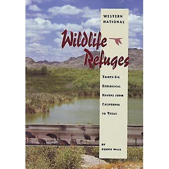Western National Wildlife Refuges - Thirty-Six Ecological Havens from