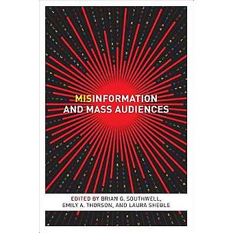 Misinformation and Mass Audiences by Brian G. Southwell - 97814773145