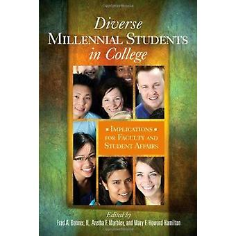 Diverse Millennial Students in College - Implications for Faculty and