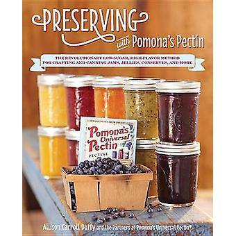 Preserving with Pomona's Pectin - The Revolutionary Low-Sugar - High-F