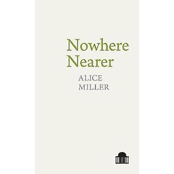 Nulle part plus près par Alice Miller - livre 9781786941022