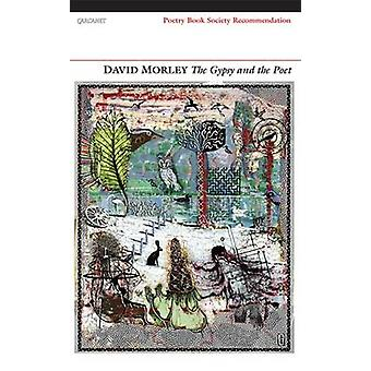 The Gypsy and the Poet by David Morley - 9781847771247 Book