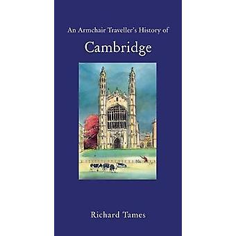 An Armchair Traveller's History of Cambridge by Richard Tames - 97819