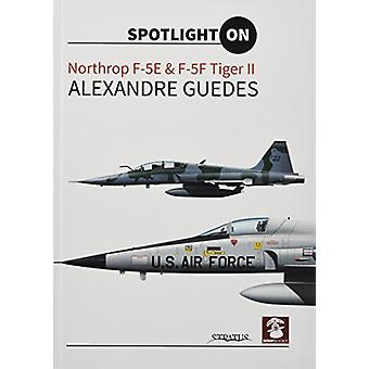 Northrop F-5E & F-5F Tiger II by Alexandre Guedes - 9788365281593 Book