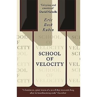 School of Velocity by Eric Beck Rubin - 9780993506291 Book