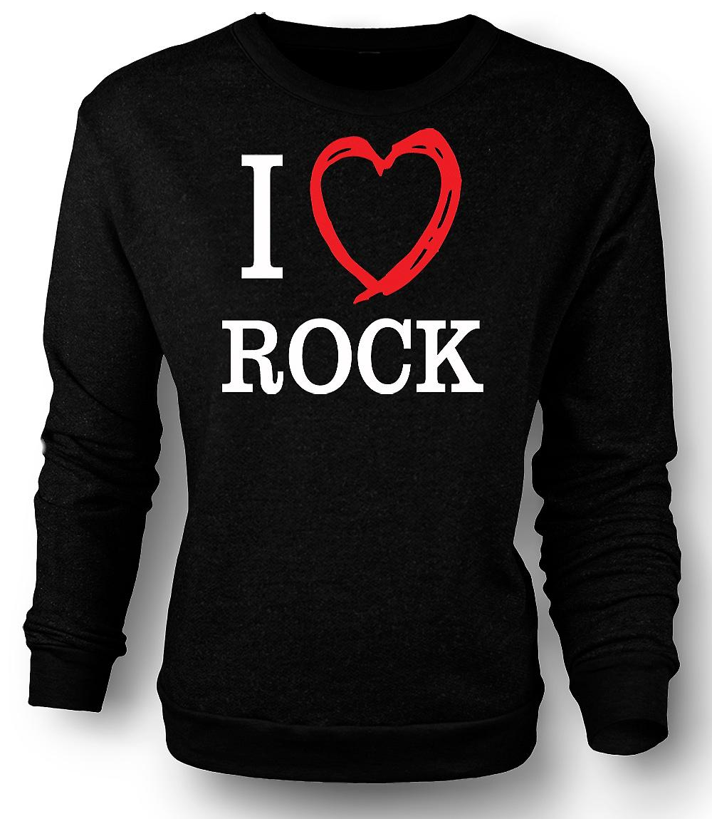 Mens Sweatshirt I Love Rock Music Band - Quote