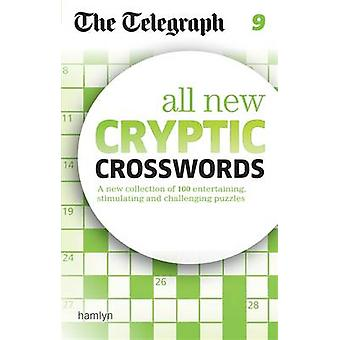 The Telegraph - All New Cryptic Crosswords 9 by The Telegraph Media Gr