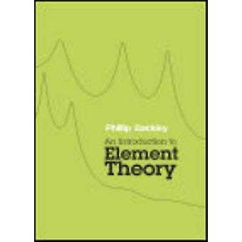 An Introduction to Element Theory by Phillip Backley - 9780748637430