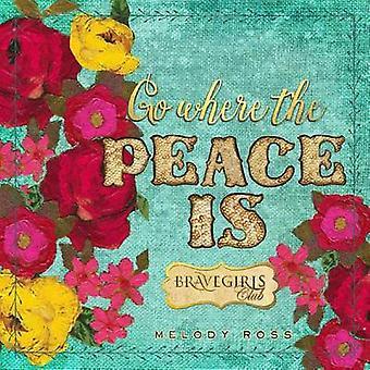 Valente Girls Club - Go onde a paz é por Melody Ross - corajosa meninas