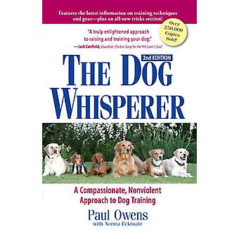 The Dog Whisperer - The Compassionate - Nonviolent Approach to Dog Tra