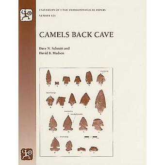 Camels Back Cave by Dave N Schmitt - David B Madsen - Jason Bright -