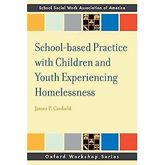 Schoolbased Practice with Children and Youth Experiencing Homelessness (Sswaa Workshop Series)
