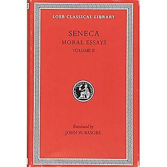 Volume II, Moral Essays II: De Consolatione ad Marciam. De Vita Beata. De Otio. De Tranquillitate Animi. De Brevitate Vitae. De Consolatione ad Polybium. De Consolatione ad Helviam. (Loeb Classical Library), Vol. 2