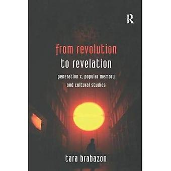 From Revolution to Revelation: Generation X, Popular Memory and Cultural Studies