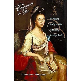 Hevde pennen: kvinner og intellektuelle livet tidlig amerikansk Sør
