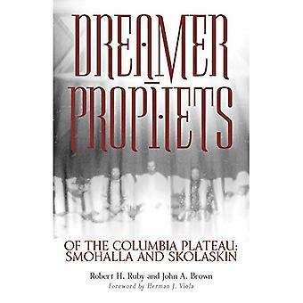 Träumer-Propheten des Columbia Plateau: Smohalla und Skolaskin, Bd. 191