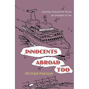 Innocents à l'étranger trop: voyages autour du monde sur le semestre en mer