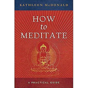 Hur man mediterar: en praktisk vägledning