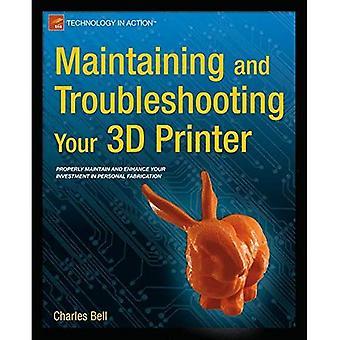 Underhålla och felsöka din 3D-skrivare