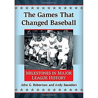 De spel som ändrade Baseball: Milstolpar i Major League historia