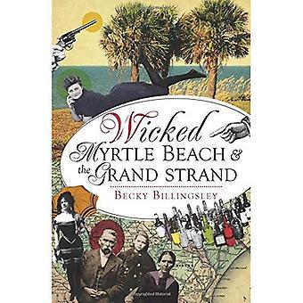 Wicked Myrtle Beach och den Grand Strand