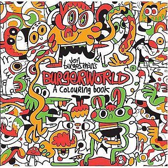 Jon Burgerman's Burgerworld: A Colouring Book (Colouring Books)