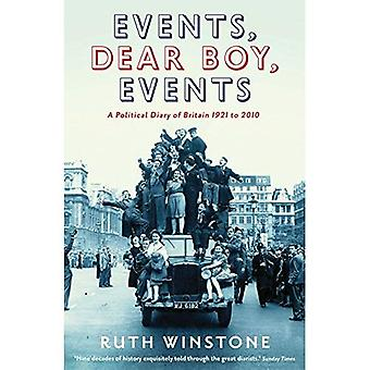 Events, Dear Boy, Events: A Political Diary of Britain 1921 to 2010