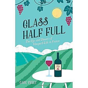 Verre à moitié plein: Les aléas de la vie de vignoble en France (Collection de vins par copain de Caro)
