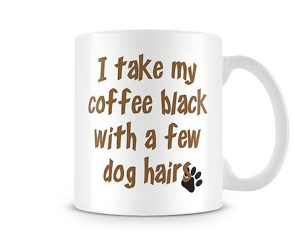 I Take My Coffee Black With Dog Hair Mug
