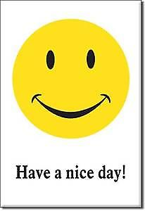 Have a Nice Day Smiley fridge magnet
