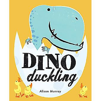 Dino Duckling by Alison Murray - 9781408340196 Book