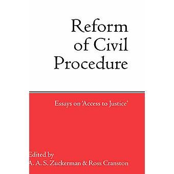 Reform of Civil Procedure Essays on Access to Justice by Cranston & Ross