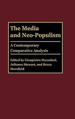 The Media and NeoPopulism A Contemporary Comparative Analysis by Gat & Moshe Loeb