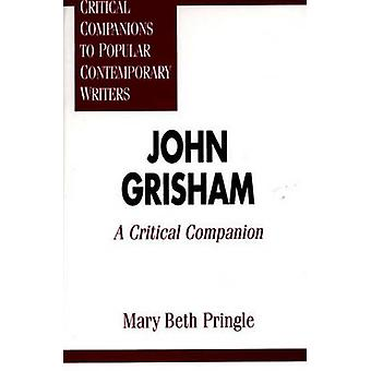 John Grisham A Critical Companion by Pringle & Mary Beth