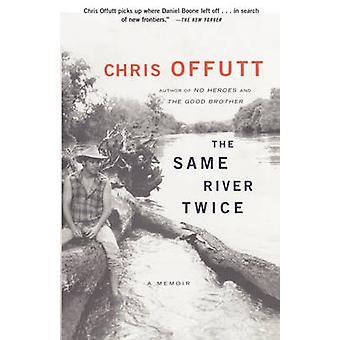 The Same River Twice A Memoir by Offutt & Chris