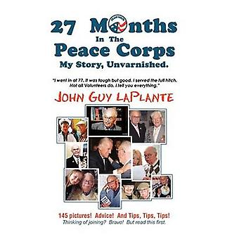 27 Months in the Peace Corps by Laplante & John Guy