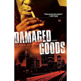 Damaged Goods by Jefferson & Roland S.