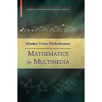 Mathématiques pour le multimédia par Wickerhauser & Mladen Victor
