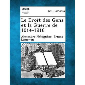 Le Droit Des Gens Et La Guerre de 19141918 av Merignhac & Alexandre