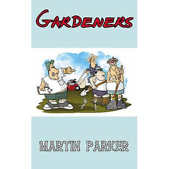 Gardeners by Parker & Martin
