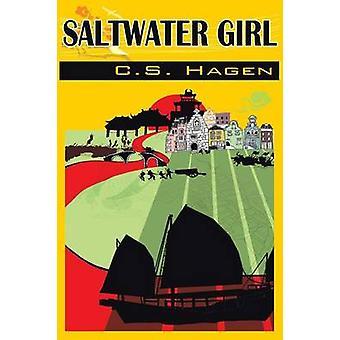 Saltwater Girl C.S. Hagen by Hagen & C. S.
