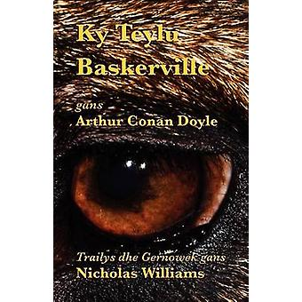 Ky Teylu Baskerville The Hound of the Baskervilles in Cornish by Doyle & Arthur Conan