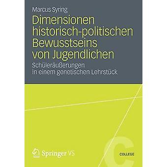 Dimensionen historischpolitischen Schleruerungen Bewusstseins von Jugendlichen in einem genetischen Lehrstck par Syring & Marcus