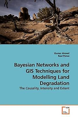 Bayesian Networks and GIS Techniques for Modelling Land Degradation by Ahmed & Oumer