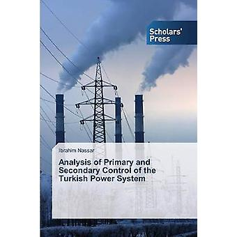 Analysis of Primary and Secondary Control of the Turkish Power System by Nassar Ibrahim
