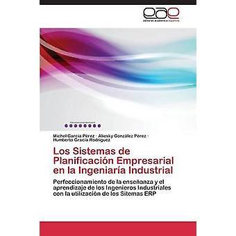 Los Sistemas de Planificacion Empresarial En La Ingeniaria Industrial por Garcia Perez Michel