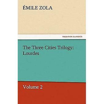 لورديس ثلاثية ثلاث مدن من زولا & إميل